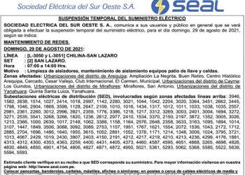SEAL ANUNCIA SUSPENSIÓN TEMPORAL DE SUMINISTRO ELÉCTRICO El domingo 29 de agosto desde las 7 de la mañana hasta las 2 de la tarde, se cortará el suministro de energía eléctrica, en algunas urbanizaciones de los distrito de: Arequipa, Cayma, Miraflores y Yanahuaya.